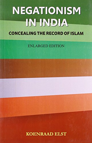 Negationism in India: Concealing the Record of Islam: Koenraad Elst