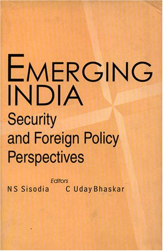 9788186019511: Emerging India: Security and Foreign Policy Perspectives