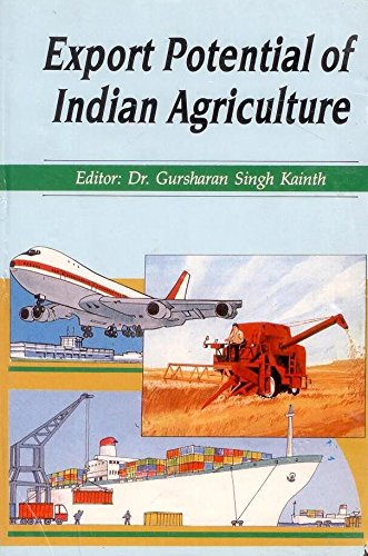 Export Potential of Indian Agriculture: Gursharan Singh Kainth (Ed.)