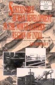 Sustainable Human Development in the Northeastern Region: J.B. Ganguly