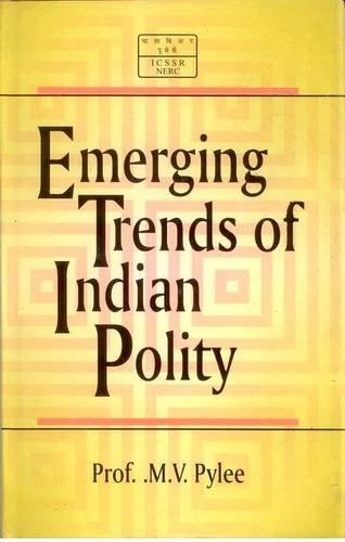Emerging Trends of Indian Polity: M.V. Pylee