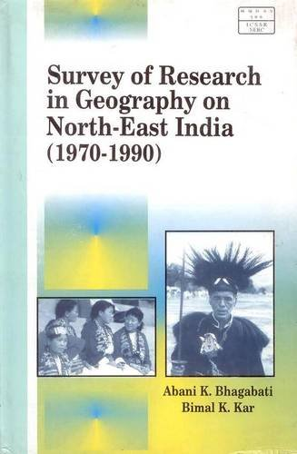 Survey of Research in Geography in Northeast: Abani K. Bhagabati,