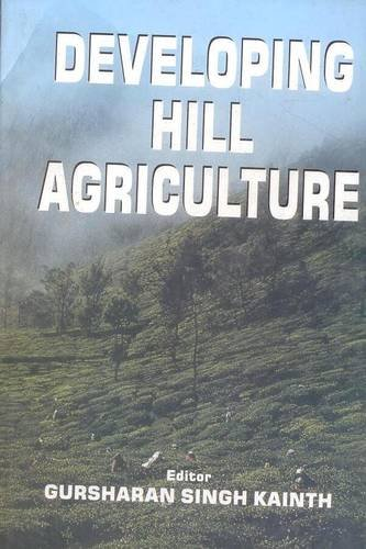 Developing Hill Agriculture: Gursharan Singh Kainth