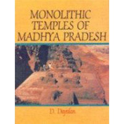 Monolithic Temples of Madhya Pradesh: D. Dayalan