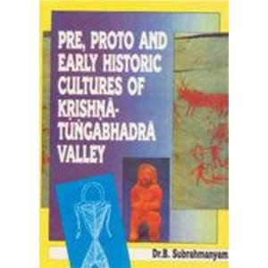 Pre, Proto and Early Historic Cultures of Krishna-Tungabhadra Valley: B. Subrahmanyam