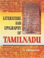 Literature and Epigraphy of Tamil Nadu: Krishnan, A.