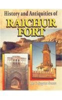 History and Antiquities of Raichur Fort: Dr. V. Suguna