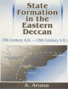 State Formation in the Eastern Deccan: 7th: A. Aruna