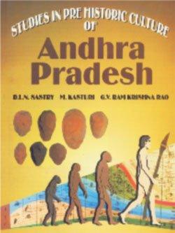 Studies in Prehistoric Culture of Andhra Pradesh: D.L.N. Sastry,G.V. Ram Krishna Rao,M. Kasturi