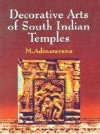 Decorative Arts of South Indian Temples: Dr. M. Adinarayana