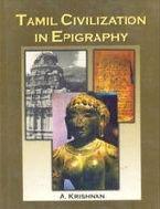 9788186050781: Tamil Civilization in Epigraphy