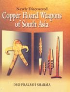Newly Discovered Copper Hoard, Weapons of South: Sharma Deo Prakash