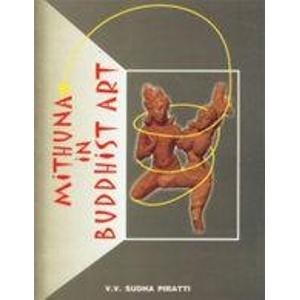 Mithuna in Buddhist Art: V.V. Sudha Piratti