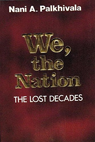 We, the Nation: The Lost Decades: Nani A. Palkhivala