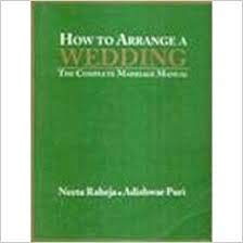 How To Arrange A Wedding: The Complete: Neeta Raheja And