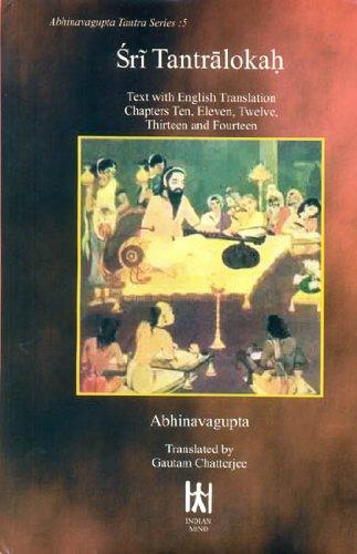 Sri Tantralokah: Text with English Translation and: Abhinavagupta; Translated By
