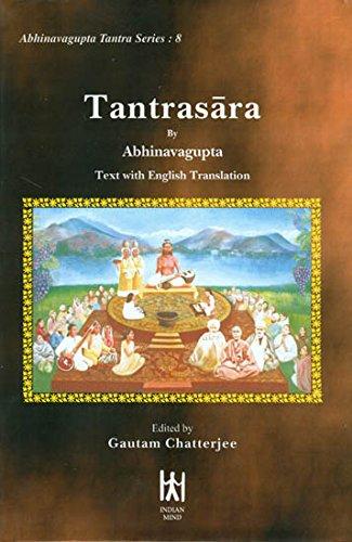 Tantrasara by Abhinavagupta (Text with English Translation): Gautam Chatterjee (Ed.)