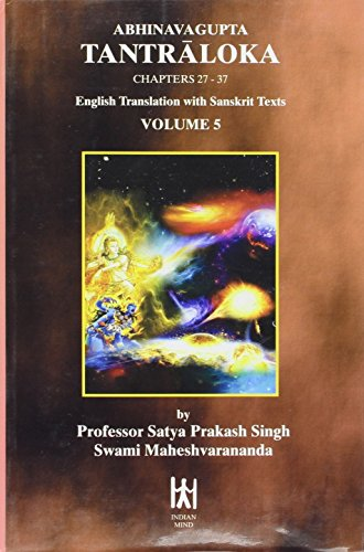 Abhinavagupta Tantraloka, Chapters 27-37, Vol. 5: Swami Maheshvarananda Satya