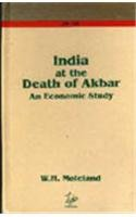 India at the Death of Akbar: An Economic Study: Moreland, W H