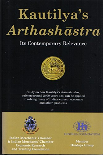 KAUTILYA'S ARTHASHASTRA: ITS CONTEMPORARY RELEVANCE: Mulraj, Jawahar