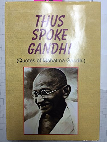 9788186198292: Thus Spoke Gandhi (Quotes of Mahatma Gandhi)