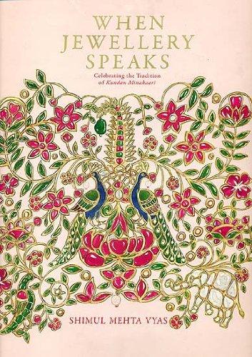 9788186199756: When Jewellery Speaks (Celebrating the Tradition of Kundan Minakaari)