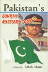 Pakistans Fourth Military Coup: Aftab Alam