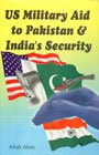 US Military Aid to Pakistan and India's: Aftab Alam