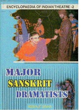 Encyclopaedia of Indian Theatre: Major Sanskrit Dramatists, Vol. II: Biswajit Sinha