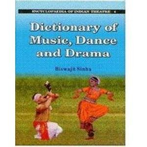 Encyclopaedia of Indian Theatre: Dictionary of Music Dace and Drama, Vol. IV: Biswajit Sinha