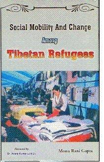 Social Mobility and Change Among Tibetan Refugees: Monu Rani Gupta
