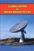 9788186208465: Globalization of Indian Broadcasting