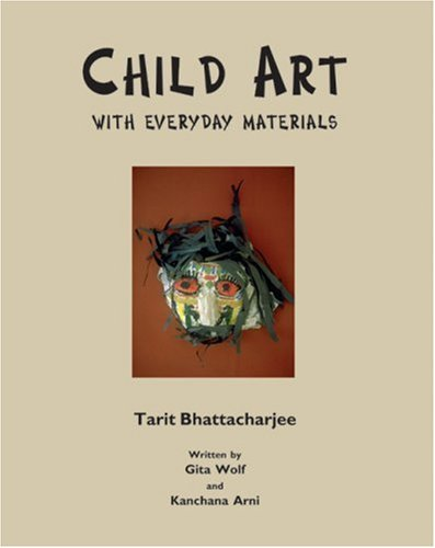 9788186211175: CHILD ART WITH EVERYDAY MATERIALS, VOL.1 (The Craft Series)