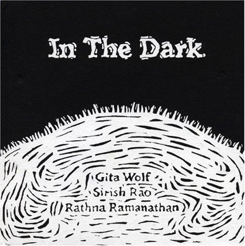 In the Dark: Gita Wolf, Sirish Rao