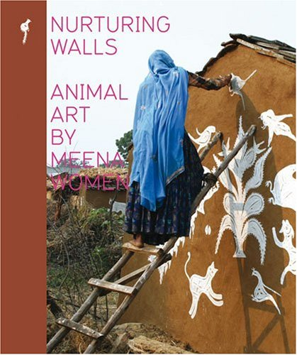 9788186211687: Nurturing Walls: Animal Paintings by Meena Women: 0