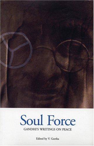 Soul Force: Gandhi's Writings on Peace (9788186211854) by Mohandas Karamchand Gandhi; Mahatma Gandhi