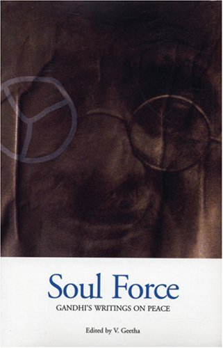 9788186211854: Soul Force: Gandhi's Writings on Peace
