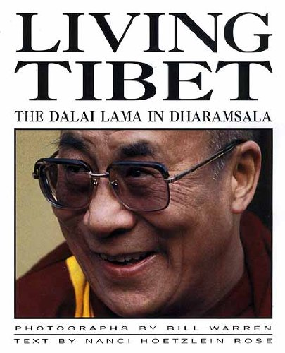 Living Tibet: The Dalai Lama in Dharamshala: Nanci Rose