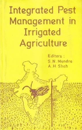 Integrated Pest Management in Irrigated Agriculture: S.N. Mundra (ed)