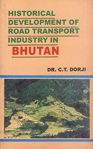 Historical Development of Road Transport Industry in: Dorji C.T.