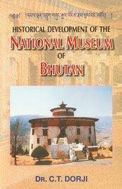 Historical Development of the National Museum of: Dorji C.T.
