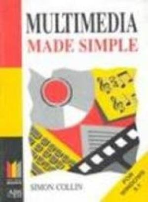 Multimedia Made Simple: For Win 3.1: Simon Collin