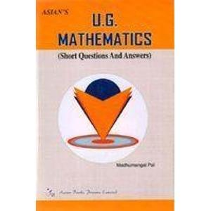 U.G. Mathematics: Short Questions and Answers: M. Pal