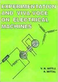 Experimentation, Viva-Voice on Electrical Machines: Mittle V.N.