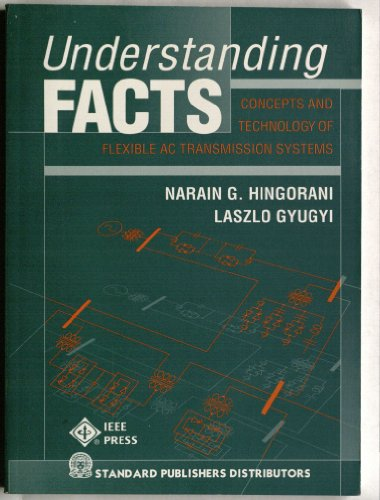9788186308790: Understanding FACTS: Concepts and Technology of Flexible AC Transmission Systems