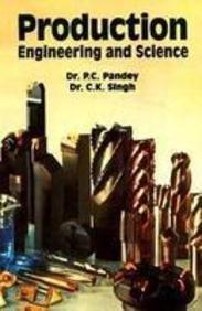 Production Engineering Sciences: C.K. Singh P.C.