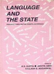 Language and the State: Perspectives on the Eighth Schedule: R.S. Gupta, Anvita Abbi, and Kailash S...