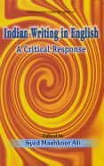 Indian Writing in English : A Critical: Syed Mashkoor Ali
