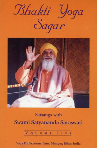 Bhakti Yoga Sagar (Ocean of the Yoga of Devotion): Volume Five (5): Swami Satyananda Saraswati