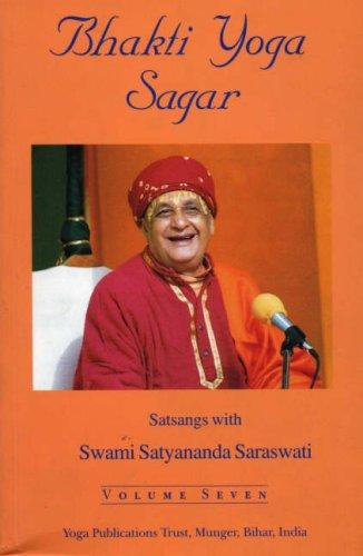 Bhakti Yoga Sagar (Ocean of the Yoga of Devotion): Volume Seven (7): Swami Satyananda Saraswati
